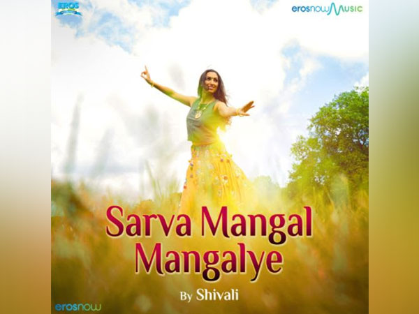 'Sarva Mangal Mangalye' track by Shivali released on Eros Now, music produced by Arjun