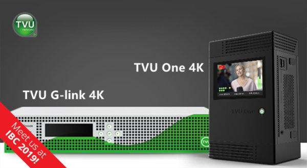 IBC2019: TVU Networks Announces Advances in AI, 4K60fps and HDR Transmission, and Remote Production