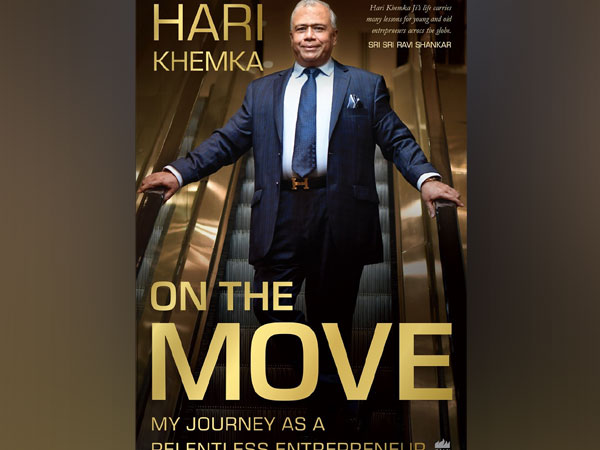 On The Move - a Story of Relentless Entrepreneur by Hari Khemka, Chairman CP Plus