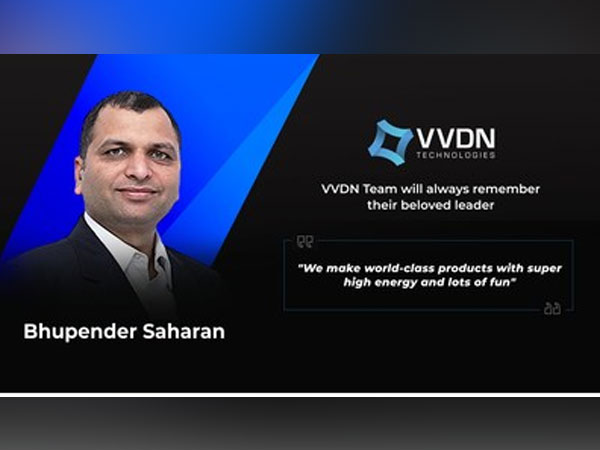 VVDN announces untimely demise of its co-founder & CEO Bhupender Saharan